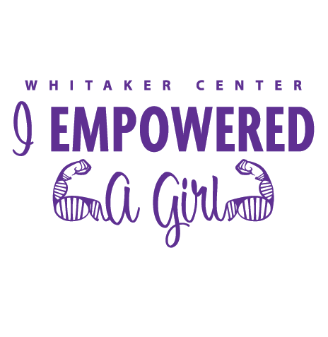 Whitaker Center - I Empowered A Girl